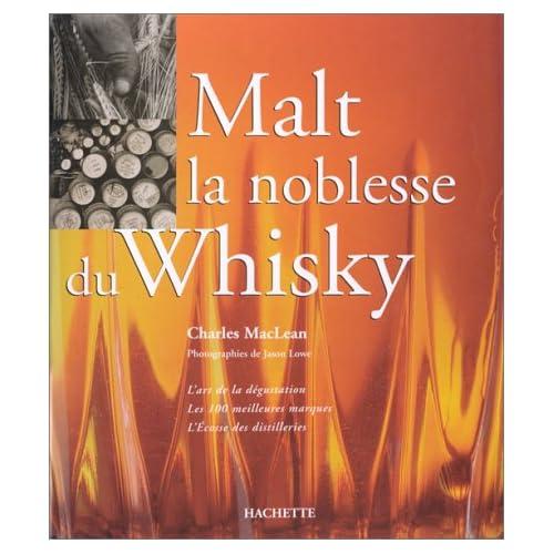 Malt : La Noblesse du whisky