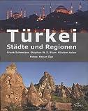 Türkei - Städte und Regionen - Frank Schweizer, Stephan W Blum, Rüstem Aslan