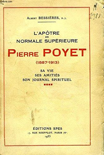 L'APOTRE DE NORMALE SUPERIEURE, PIER...