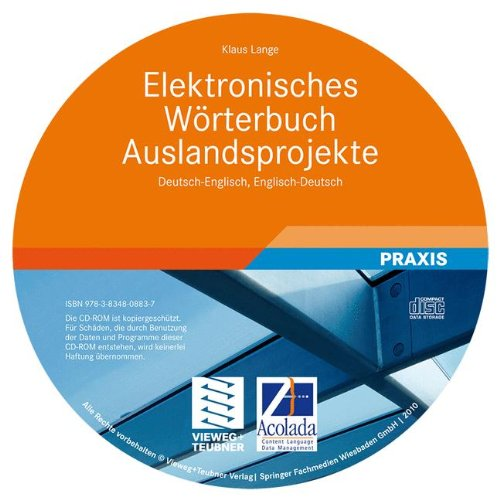 Elektronisches Wörterbuch Auslandsprojekte Deutsch-Englisch, Englisch-Deutsch;Electronic Dictionary of Projects Abroad English-German, German-English: ... Contracting, Planning, Design and Execution