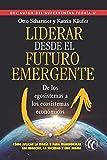 Image de Liderar desde el futuro emergente: De los egosistemas a los ecosistemas económicos
