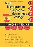 Tout le programme d'espagnol des années collège : MÉTHODE INTÉGRALE - Grammaire, conjugaison, vocabulaire, expression...