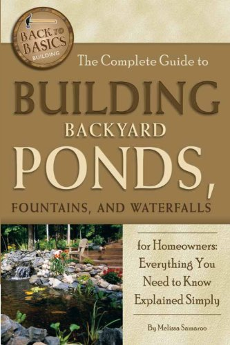 The Complete Guide to Building Backyard Ponds, Fountains, and Waterfalls for Homeowners: Everything You Need to Know Explained Simply (English Edition)