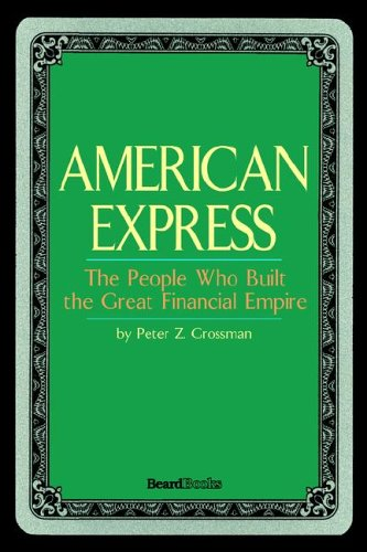 american-express-the-people-who-built-the-great-financial-empire