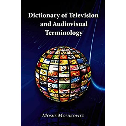[(Dictionary of Television and Audiovisual Terminology)] [By (author) Moshe Moshkovitz] published on (October, 2008)