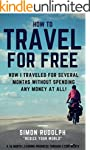 How to Travel For Free: A 36 months t...