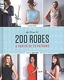 200 robes : A partir de 20 patrons. DU 34 au 54