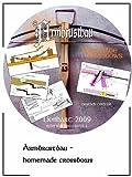 Armbrustbau - Armbrust bauen - Bauanleitungen für mittelalterliche und andere Armbrüste (construction of crossbows german/english) ebook für PC