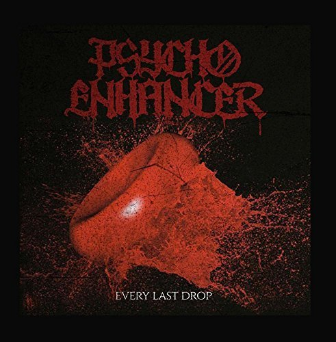 every-last-drop-by-psycho-enhancer