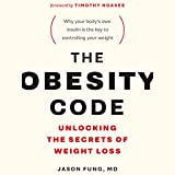 The Obesity Code: Unlocking the Secrets of...