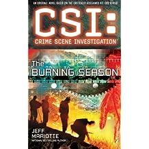 Csi: Crime Scene Investigation: The Burning Season by Jeff Mariotte (2014-09-20)
