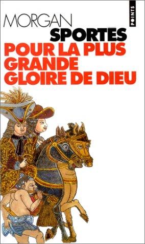 Pour La Plus Grande Gloire De Dieu [Pdf/ePub] eBook