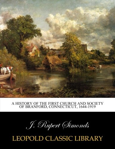 A history of the First Church and Society of Branford, Connecticut, 1644-1919 por J. Rupert Simonds