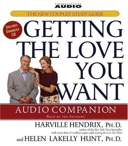 Getting the Love You Want Audio Companion: The New Couples' Study Guide by Ph.D. Harville Hendrix Ph.D. (August 16,2004)