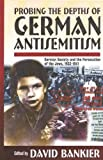 Probing the Depths of German Antisemitism: German Society and the Persecution of the Jews, 1933-1941