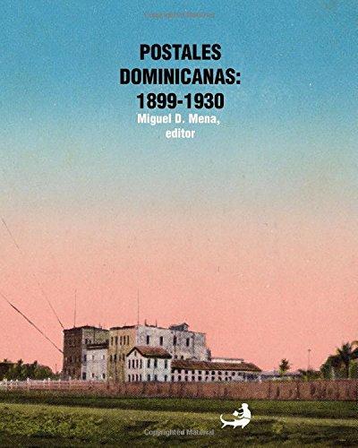 Postales dominicanas: 1899-1930 por Miguel D. Mena