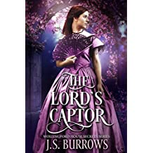 Regency Romance: The Lord's Captor (Wollingford House Secrets Book 2) (English Edition)