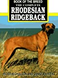 The Complete Rhodesian Ridgeback (Book of the Breed)