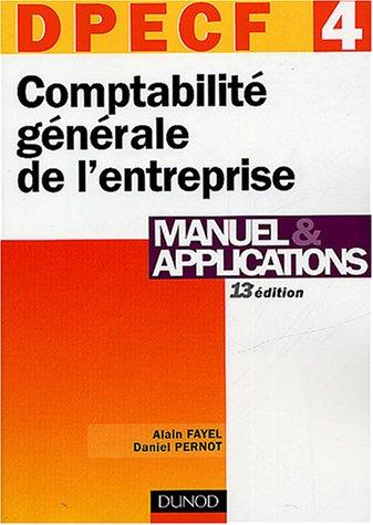 Comptabilité générale de l'entreprise, numéro 4 : DPECF, manuel et applications par Alain Fayel