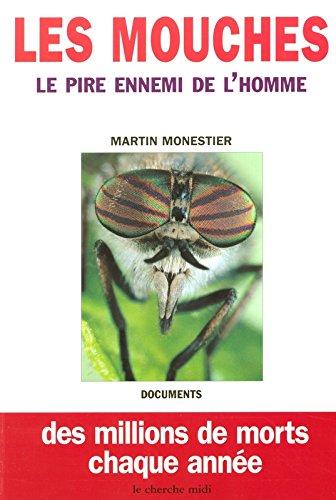 Les mouches - Le pire ennemi de l'homme - Des millions de morts chaque anne
