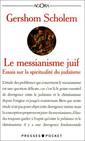 Le messianisme juif : Essai sur la spiritualité du judaïsme