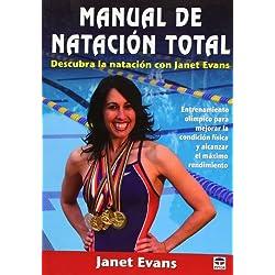 Manual de natacion total / Janet Evans' Total Swimming: Descubra la natacion con Janet Evans: Entrenamiento olimpico para mejorar la condicion fisica ... / Gold Medal Workouts f (En Forma / in Shape) by Janet Evans (2009-04-30)