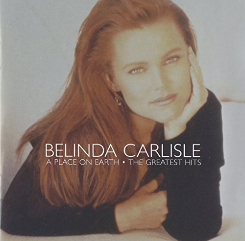 Belinda Carlisle: A Place on Earth - The Greatest Hits (Audio CD)