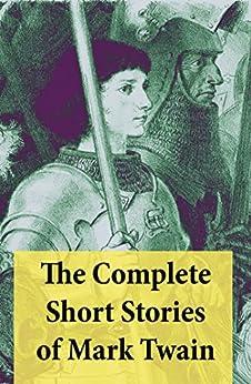 The Complete Short Stories of Mark Twain: 169 Short Stories von [Twain, Mark]