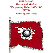 Phil Barkers's Horse and Musket Wargaming Rules 1685-1845: (1977)