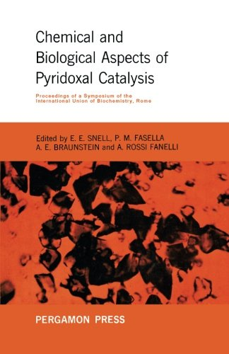 Chemical and Biological Aspects of Pyridoxal Catalysis: Proceedings of a Symposium of the International Union of Biochemistry, Rome, October 1962