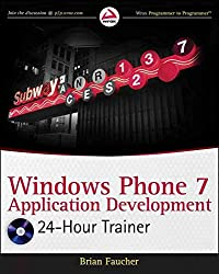 [(Windows Phone 7 Application Development : 24 Hour Trainer)] [By (author) Brian Faucher] published on (March, 2011)