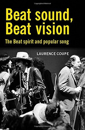 Beat Sound, Beat Vision: The Beat spirit and popular song (Contemporary American & Canadian Writers) by Laurence Coupe (2011-01-04) Song Coupe