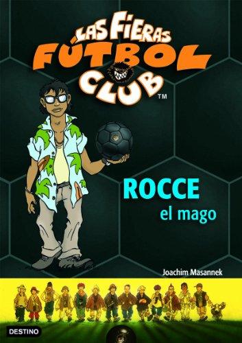 Rocce, el Mago: Las Fieras del Fútbol Club 12 eBook: Masannek ...