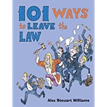 [(101 Ways to Leave the Law)] [By (author) Alex Steuart Williams] published on (September, 2009)