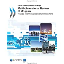 OECD Development Pathways Multi-dimensional Review of Uruguay:  Volume 2. In-depth Analysis and Recommendations