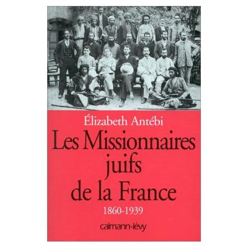 Les missionnaires juifs de la France : 1860-1939