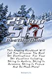 25 Top Ski Destinations: This Amazing Handbook Will Let You Discover The Best Ski Destinations For Your Ski Vacations Including Skiing In Austria, Skiing In Aviemore, Skiing In France