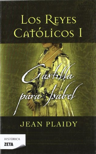 Download CASTILLA PARA ISABEL: LOS REYES CATOLICOS I (BEST SELLER ZETA BOLSILLO)