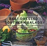 Best Dressed Southern Salads: Sumptuous Salads from Key West to Washington D.C. (Capital Lifestyle Books)