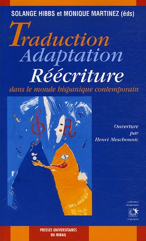 Traduction adaptation réécriture dans le monde hispanique contemporain