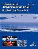 Das Ende der Einsamkeit: Zur Geschichte der Kommunikation auf See