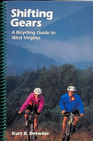Shifting Gears: A Bicycling Guide to West Virginia
