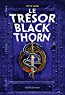 Le mystère Blackthorn, tome 2 : Le trésor Blackthorn par Sands