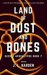 Land of Dust and Bones (The Secret Apocalypse Book 7)