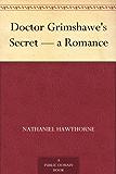 Doctor Grimshawe's Secret - a Romance