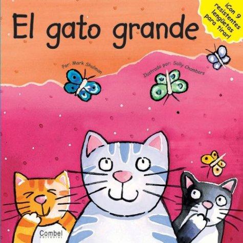 El gato grande (Todo cambia series/Everything Changes Series) por Mark Shulman