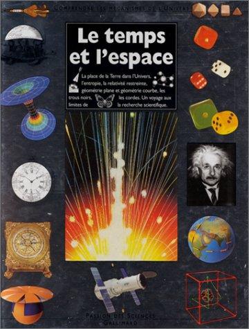 Le temps et l'espace. Comprendre les mécanismes de l'Univers