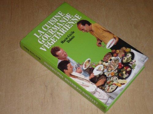 La cuisine gourmande vegetarienne par Dubuis/Mc