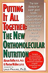 Putting It All Together: The New Orthomolecular Nutrition by Abram Hoffer (1998-10-11)