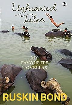 Unhurried Tales: My Favourite Novellas by [Bond, Ruskin]